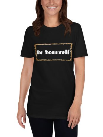 Be Yourself ( Unisex T-Shirt )