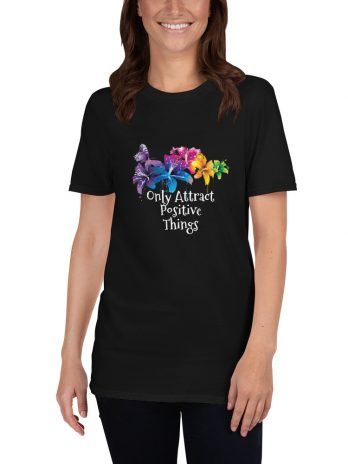 Only Attract Positive Things ( Female Version ) T-Shirt
