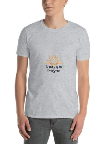 Beauty Is In Everyone ( Unisex T-Shirt )