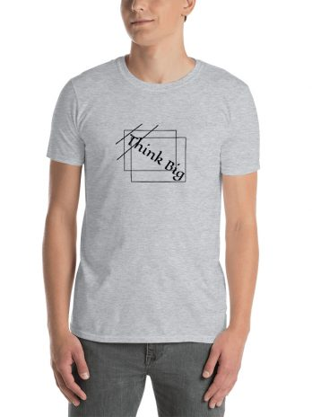 Think Big ( Unisex T-Shirt )